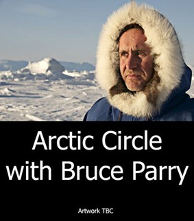Arctic Circle with Bruce Parry