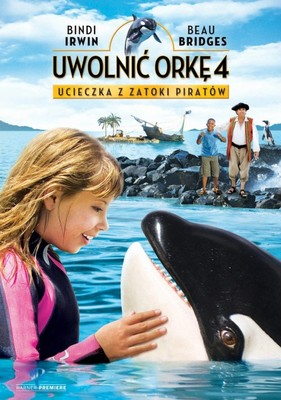 Uwolnić orkę 4: Ucieczka z Zatoki Piratów / Free Willy: Escape from Pirate's Cove
