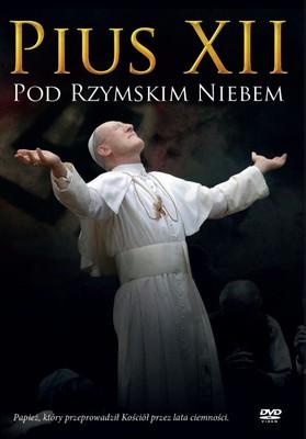 Pius XII pod rzymskim niebem / Sotto il cielo di Roma