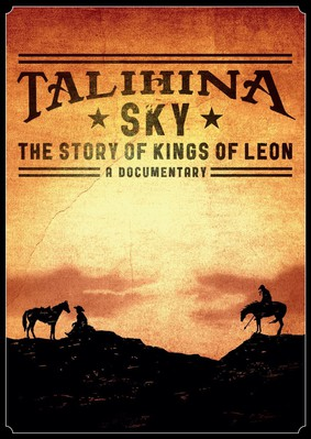 Talihina Sky : The Story of Kings of Leon