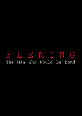 Fleming - miniserial / Fleming: The Man Who Would Be Bond - mini-series