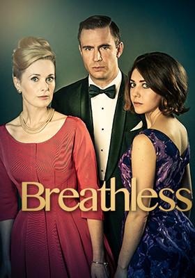 Breathless - miniserial / Breathless - mini-series