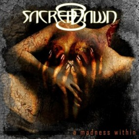 Sacred Dawn - A Madness Within