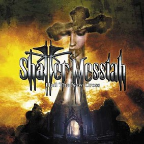 Shatter Messiah - Hail The New Cross