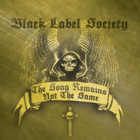 Black Label Society - The Song Remains Not The Same
