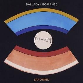 Ballady i Romanse - Zapomnij