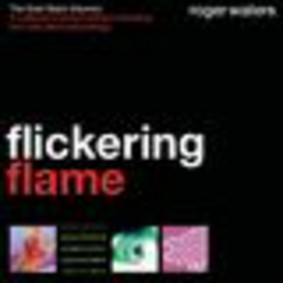 Roger Waters - Flickering Flame - The Solo Years Volume 1