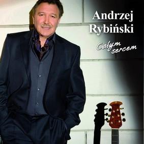 Andrzej Rybiński - Całym Sercem