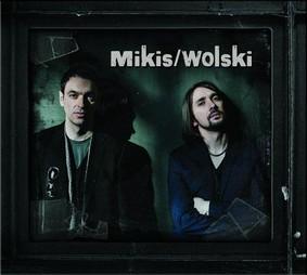 Adam Wolski & Mikis Cupas - Mikis & Wolski