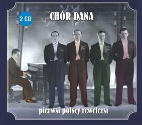 Chór Dana - Pierwsi Polscy Rewelersi
