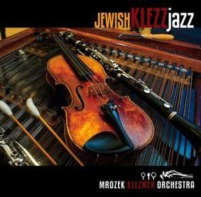 Mrozek Klezmer Orchestra - Jewish Klezz Jazz
