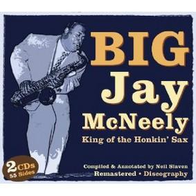 Big Jay McNeely - King Of The Honkin' Sax