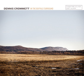 Dennis Crommett - In The Buffalo Surround