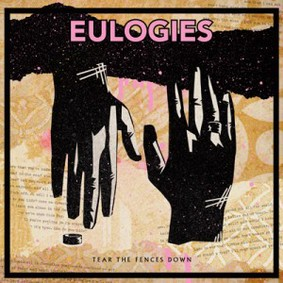 Eulogies - Tear the Fences Down