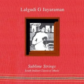 Lalgudi G. Jayaraman - Sublime Strings