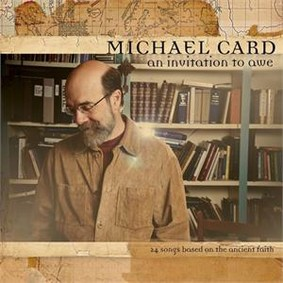 Michael Card - An Invitation To Awe