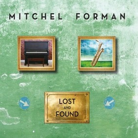 Mitchel Forman - Lost And Found