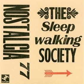 Nostalgia 77 - The Sleepwalking Society