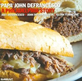 Papa John DeFrancesco - A Philadelphia Story