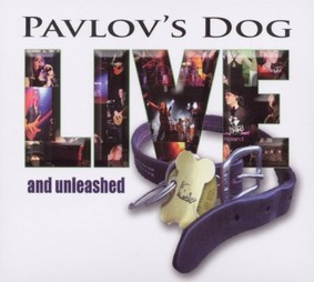 Pavlov's Dog - Live & Unleashed