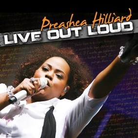 Preashea Hilliard - Live Out Loud