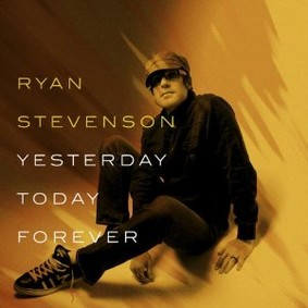 Ryan Stevenson - Yesterday, Today, Forever