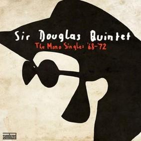 The Sir Douglas Quintet - The Mono Singles '68-'72