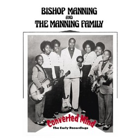 Bishop Manning - Converted Mind: The Early Recordings