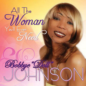 Bobbye Johnson - All the Woman You'll Ever Need