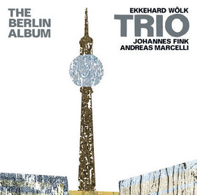 Ekkehard Wölk - The Berlin Album