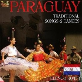 Elenco Koeti - Paraguay: Traditional Songs and Dances