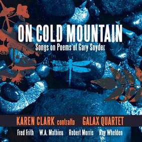 Galax Quartet - On Cold Mountain: Songs on Poems of Gary Snyder