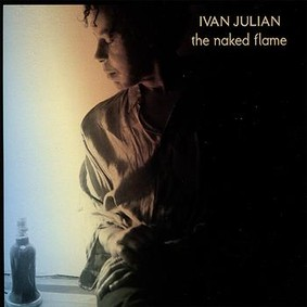 Ivan Julian - The Naked Flame