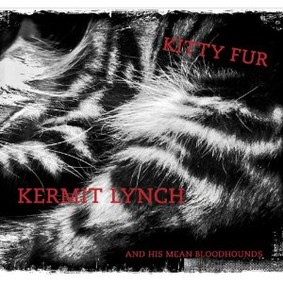 Kermit Lynch - Kitty Fur
