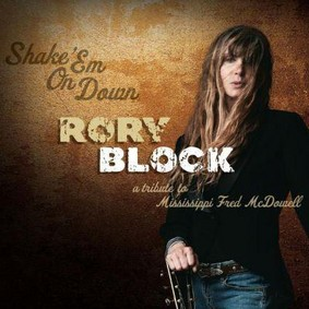 Rory Block - Shake 'Em on Down: A Tribute to Mississippi Fred McDowell