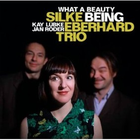 Silke Eberhard Trio - What a Beauty Being