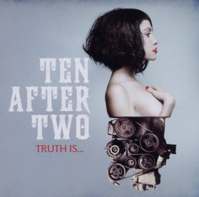 Ten After Two - Truth Is...