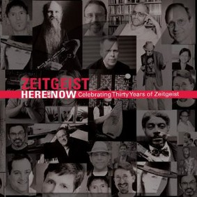Zeitgeist - Here and Now: Celebrating Thirty Years of Zeitgeist
