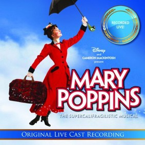 Various Artists - Mary Poppins: the Supercalifragilistic Musical
