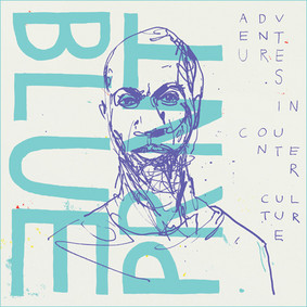 Blueprint - Adventures In Counter-Culture