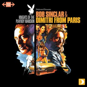 Bob Sinclar - Knights At The Playboy Mansion (Mixed By Dimitri From Paris & Bob Sinclar)