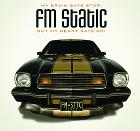FM Static - My Brain Says Stop, But My Heart Says Go!