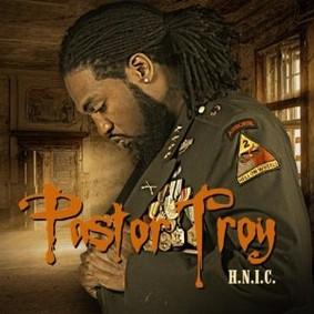 Pastor Troy - H.N.I.C.