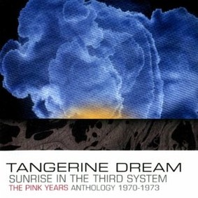 Tangerine Dream - Sunrise In The Third System (The Pink Years Anthology 1970-1973)