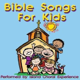 The Island Choral Experience - Bible Songs For Kids