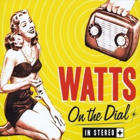 Watts - On the Dial
