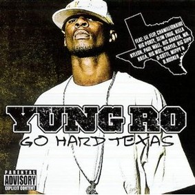 Yung Ro - Go Hard Texas, Vol. 2