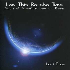 Lori True - Let This Be the Time