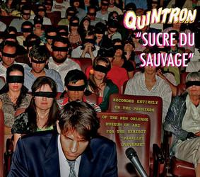 Quintron - Sucre Du Sauvage
