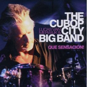 The Cubop City Big Band - Que Sensación!
